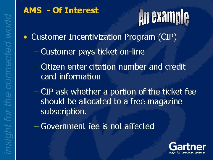 insight for the connected world AMS - Of Interest • Customer Incentivization Program (CIP)