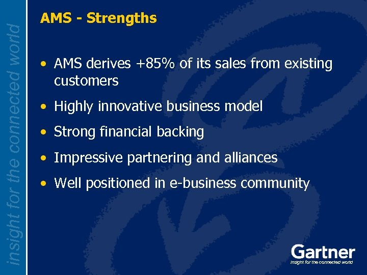 insight for the connected world AMS - Strengths • AMS derives +85% of its