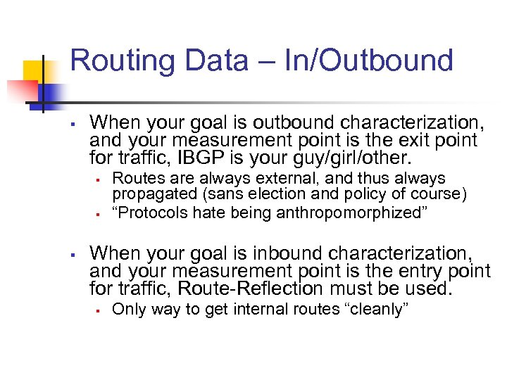 Routing Data – In/Outbound § When your goal is outbound characterization, and your measurement