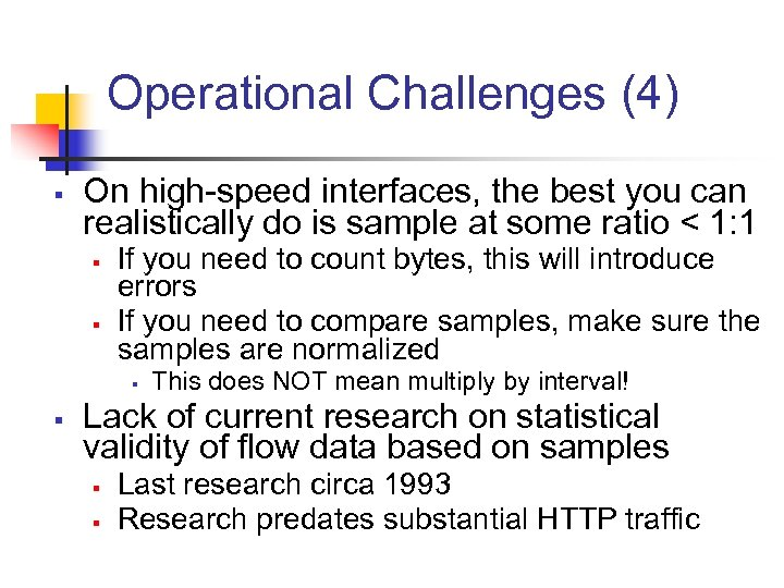 Operational Challenges (4) § On high-speed interfaces, the best you can realistically do is