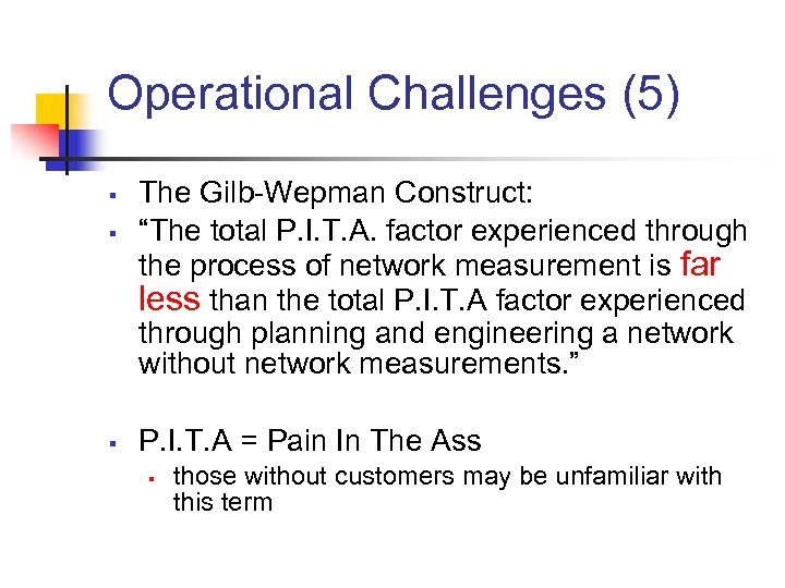 """Operational Challenges (5) § § § The Gilb-Wepman Construct: """"The total P. I. T."""