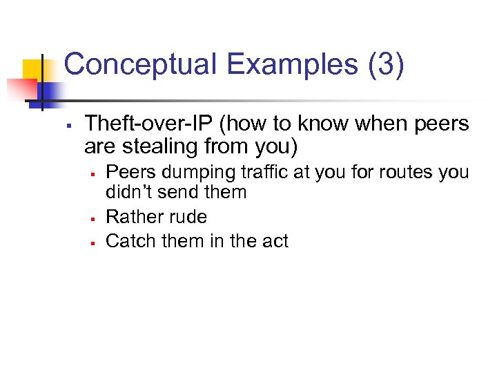 Conceptual Examples (3) § Theft-over-IP (how to know when peers are stealing from you)