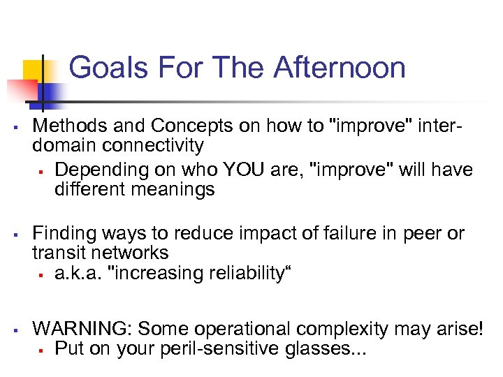 Goals For The Afternoon § § § Methods and Concepts on how to