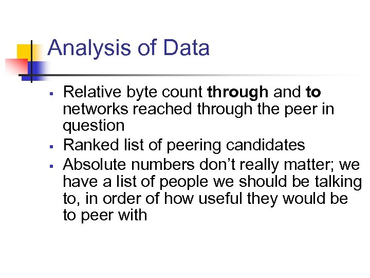 Analysis of Data § § § Relative byte count through and to networks reached