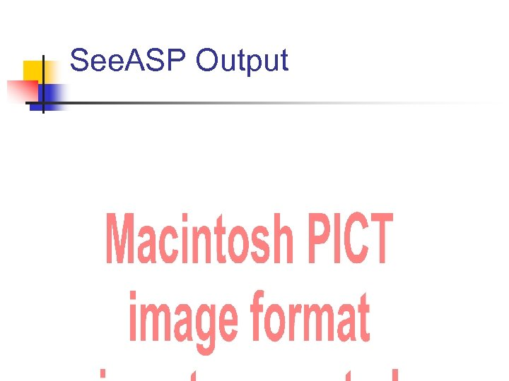 See. ASP Output
