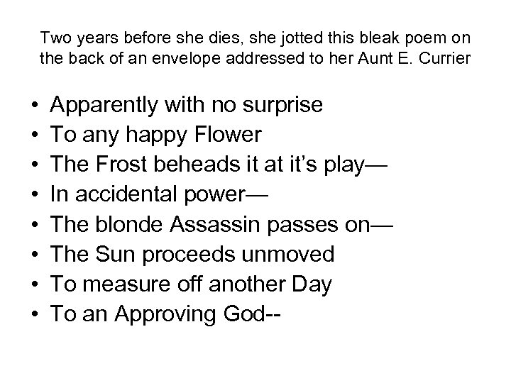 Two years before she dies, she jotted this bleak poem on the back of