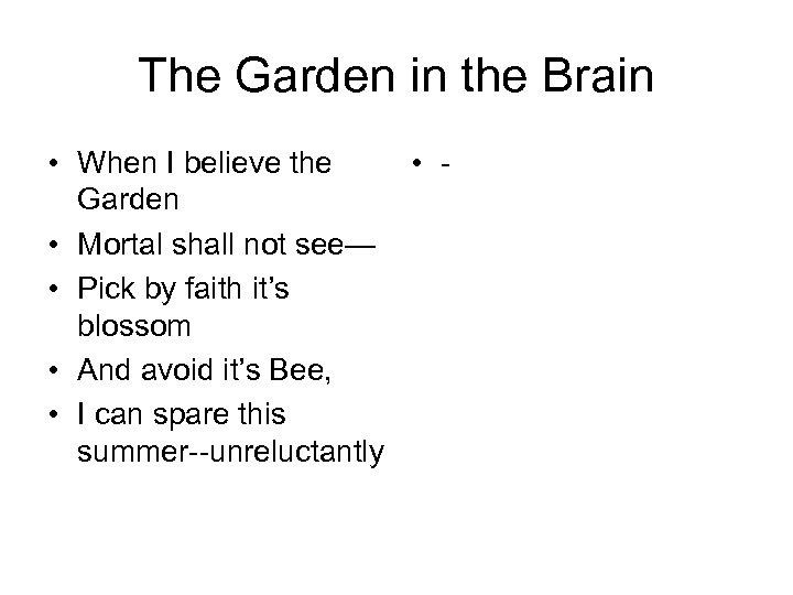 The Garden in the Brain • When I believe the • Garden • Mortal