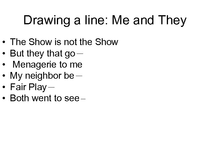 Drawing a line: Me and They • • • The Show is not the