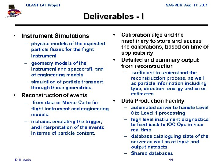 GLAST LAT Project SAS PDR, Aug. 17, 2001 Deliverables - I • Instrument Simulations