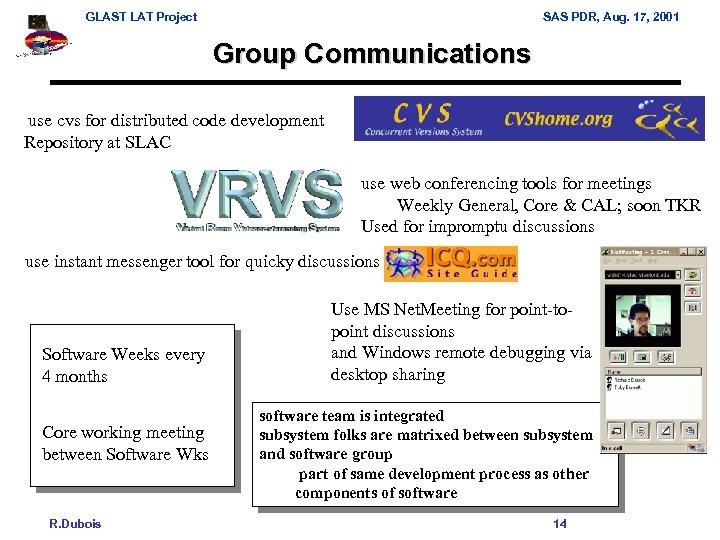 GLAST LAT Project SAS PDR, Aug. 17, 2001 Group Communications use cvs for distributed