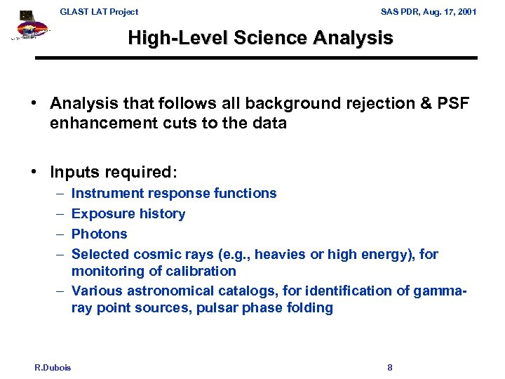 GLAST LAT Project SAS PDR, Aug. 17, 2001 High-Level Science Analysis • Analysis that