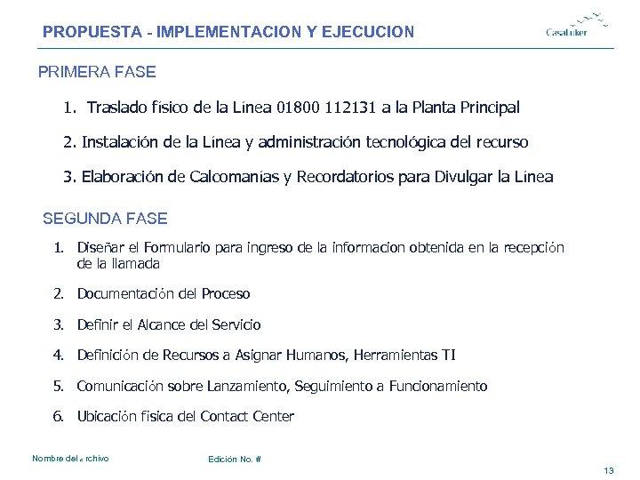 PROPUESTA - IMPLEMENTACION Y EJECUCION # PRIMERA FASE 1. Traslado físico de la Línea