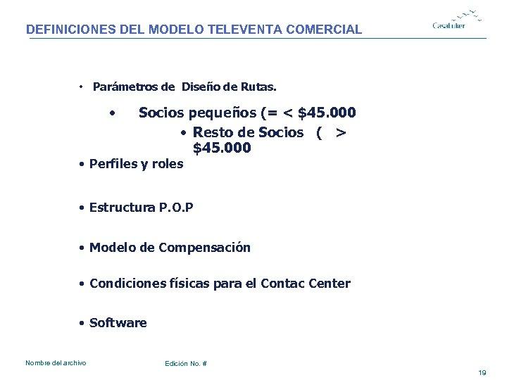 DEFINICIONES DEL MODELO TELEVENTA COMERCIAL • Parámetros de Diseño de Rutas. • Socios pequeños