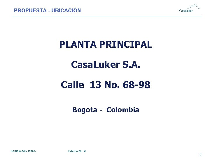 PROPUESTA - UBICACIÓN # PLANTA PRINCIPAL Casa. Luker S. A. Calle 13 No. 68