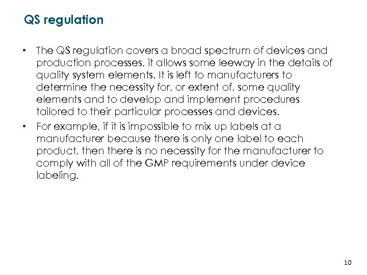 QS regulation • The QS regulation covers a broad spectrum of devices and production