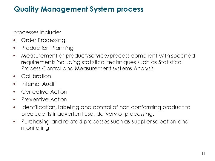 Quality Management System processes include: • Order Processing • Production Planning • Measurement of