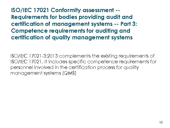 ISO/IEC 17021 Conformity assessment -Requirements for bodies providing audit and certification of management systems