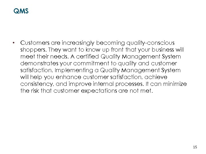 QMS • Customers are increasingly becoming quality-conscious shoppers. They want to know up front