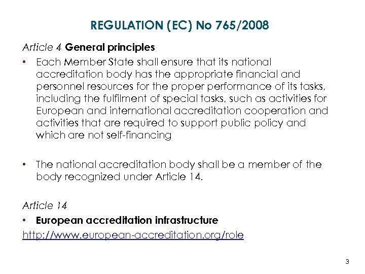 REGULATION (EC) No 765/2008 Article 4 General principles • Each Member State shall ensure