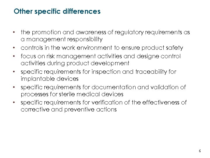 Other specific differences • the promotion and awareness of regulatory requirements as a management