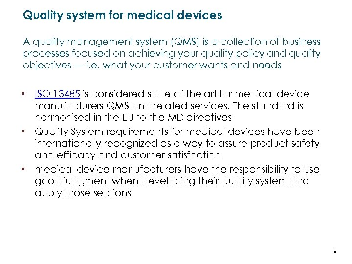 Quality system for medical devices A quality management system (QMS) is a collection of