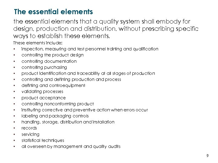 The essential elements that a quality system shall embody for design, production and distribution,