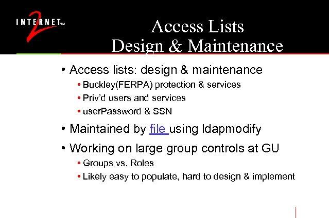 Access Lists Design & Maintenance • Access lists: design & maintenance • Buckley(FERPA) protection