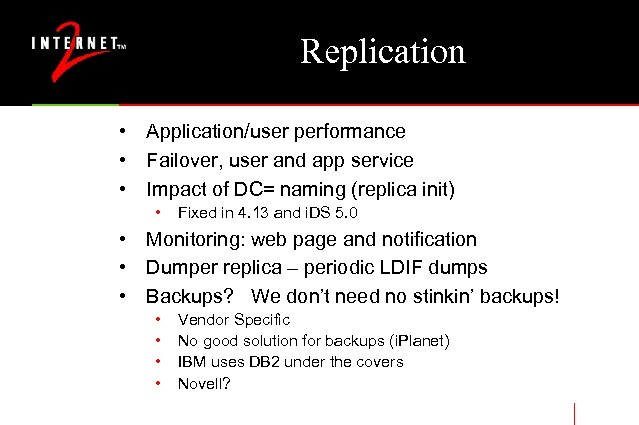Replication • Application/user performance • Failover, user and app service • Impact of DC=