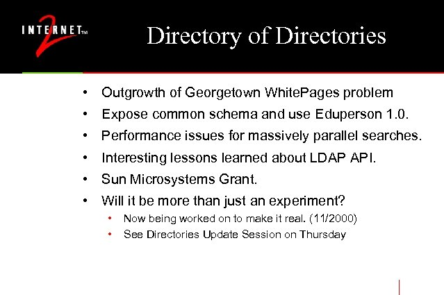 Directory of Directories • Outgrowth of Georgetown White. Pages problem • Expose common schema
