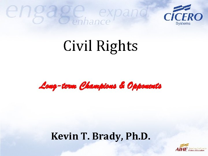 Civil Rights Long-term Champions & Opponents Kevin T. Brady, Ph. D.