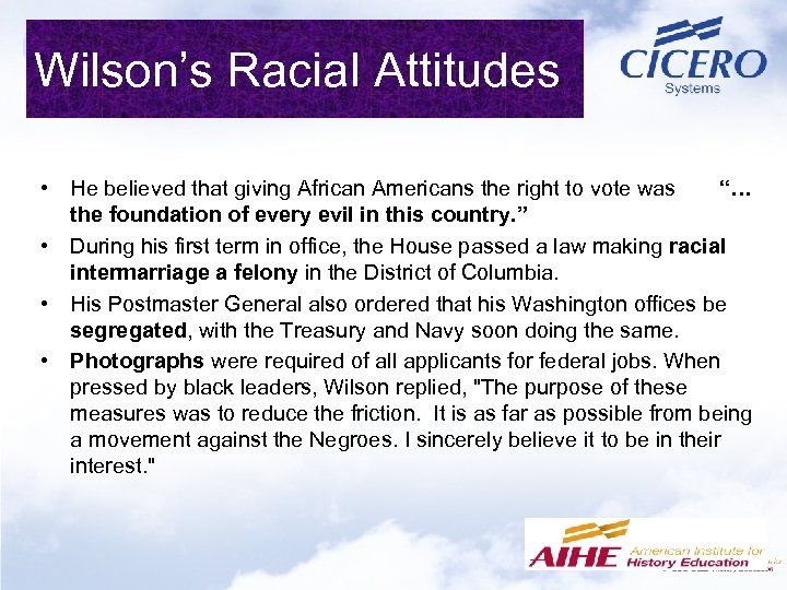 Wilson's Racial Attitudes • He believed that giving African Americans the right to vote