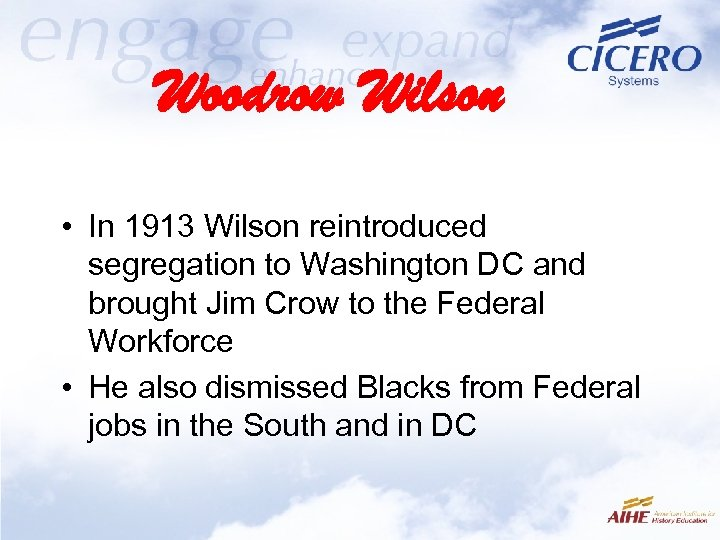 Woodrow Wilson • In 1913 Wilson reintroduced segregation to Washington DC and brought Jim