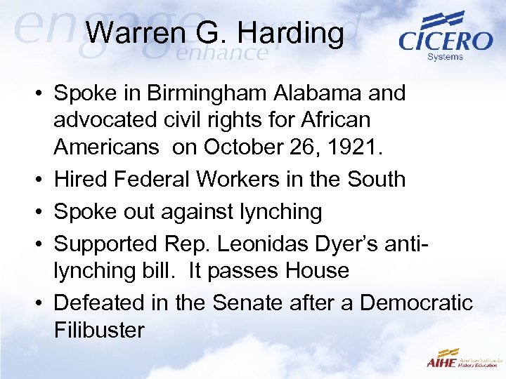 Warren G. Harding • Spoke in Birmingham Alabama and advocated civil rights for African