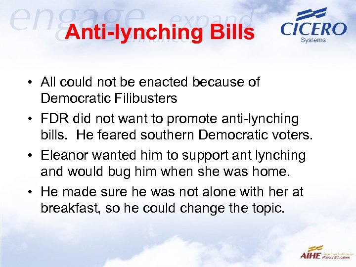 Anti-lynching Bills • All could not be enacted because of Democratic Filibusters • FDR