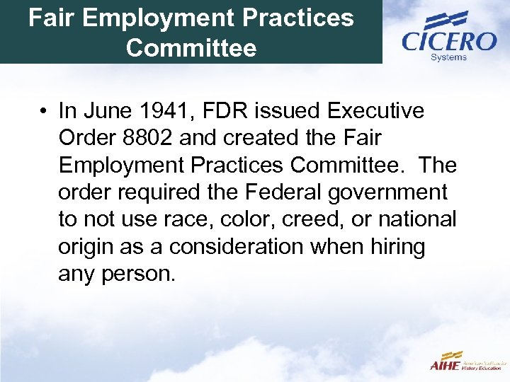 Fair Employment Practices Committee • In June 1941, FDR issued Executive Order 8802 and