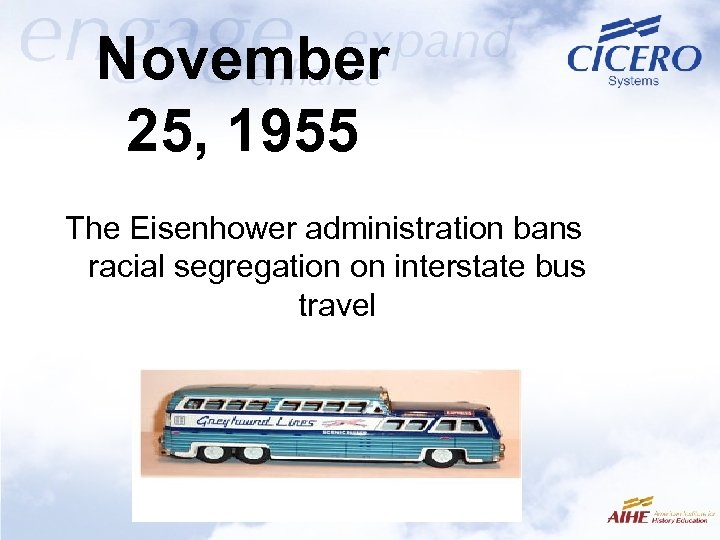 November 25, 1955 The Eisenhower administration bans racial segregation on interstate bus travel