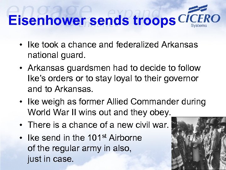 Eisenhower sends troops • Ike took a chance and federalized Arkansas national guard. •
