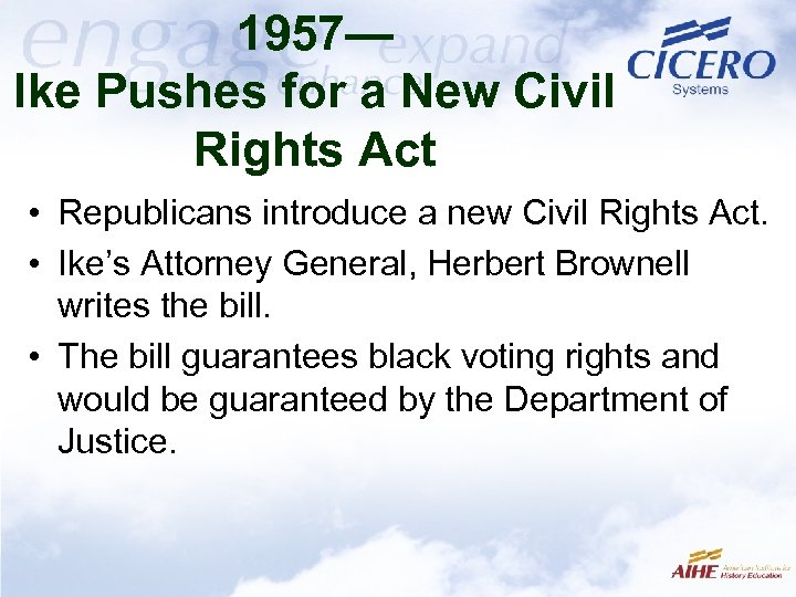 1957— Ike Pushes for a New Civil Rights Act • Republicans introduce a new