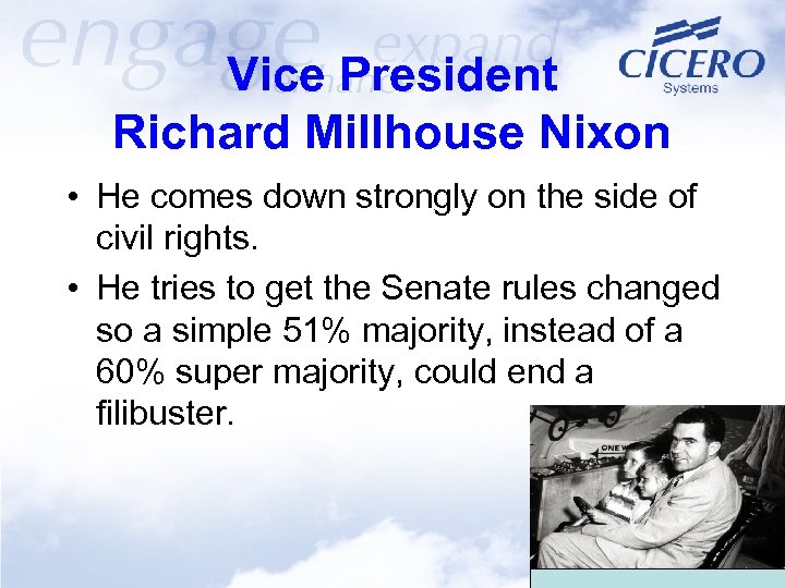 Vice President Richard Millhouse Nixon • He comes down strongly on the side of