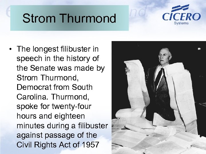 Strom Thurmond • The longest filibuster in speech in the history of the Senate