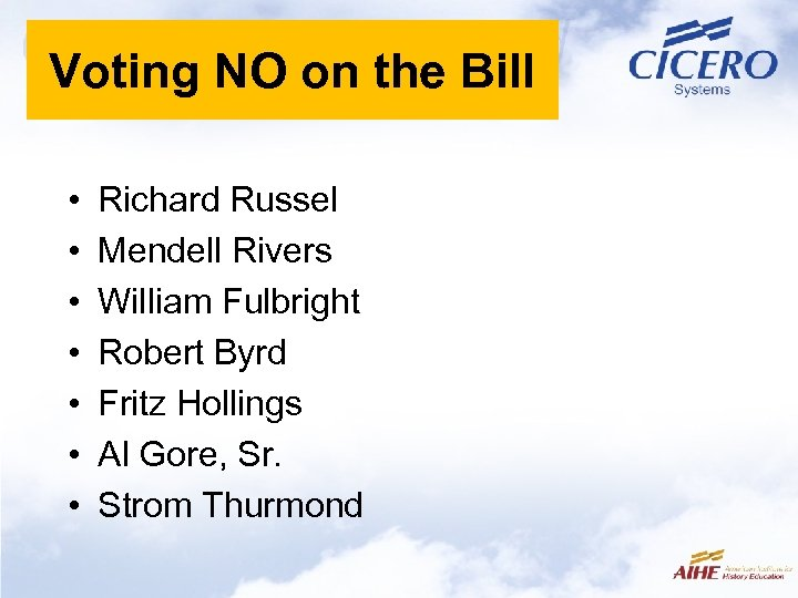Voting NO on the Bill • • Richard Russel Mendell Rivers William Fulbright Robert