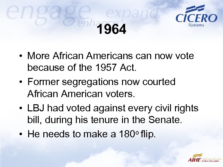 1964 • More African Americans can now vote because of the 1957 Act. •