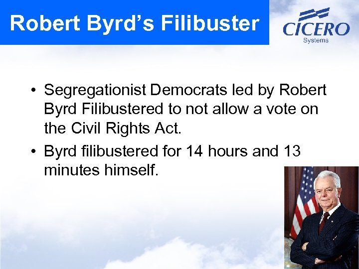 Robert Byrd's Filibuster • Segregationist Democrats led by Robert Byrd Filibustered to not allow