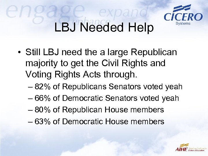 LBJ Needed Help • Still LBJ need the a large Republican majority to get