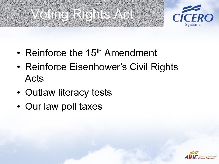 Voting Rights Act • Reinforce the 15 th Amendment • Reinforce Eisenhower's Civil Rights