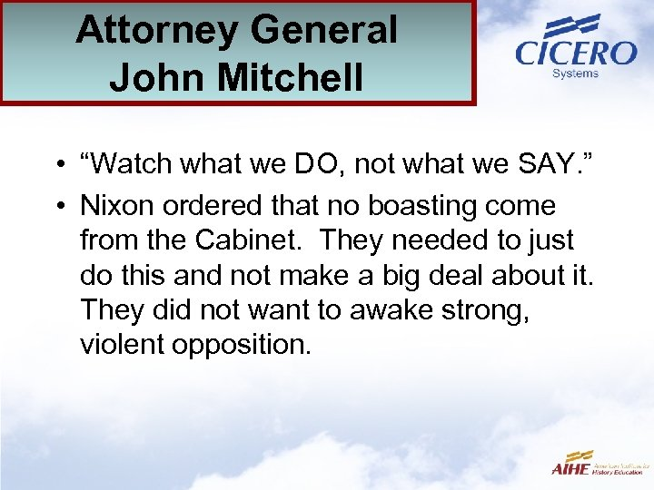 """Attorney General John Mitchell • """"Watch what we DO, not what we SAY. """""""