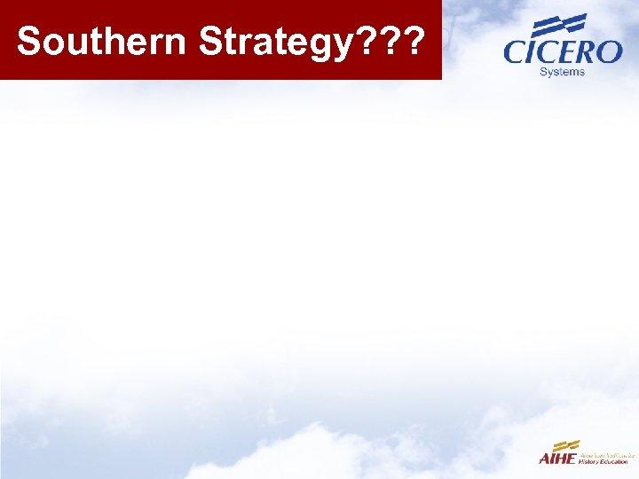 Southern Strategy? ? ?