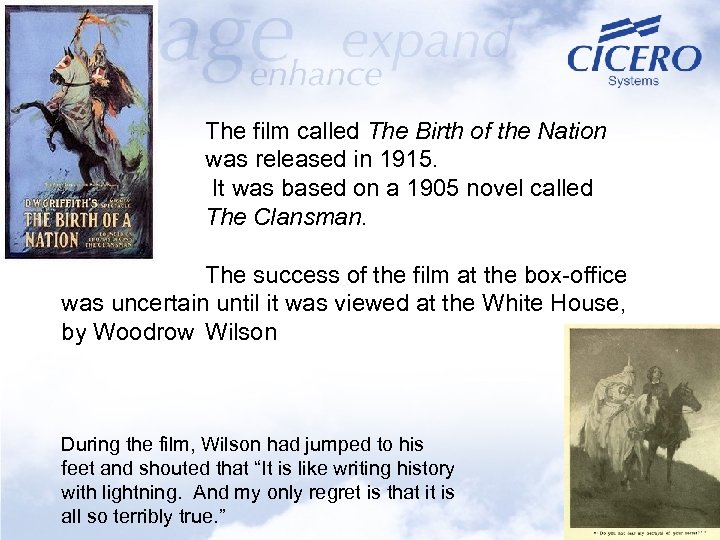 The film called The Birth of the Nation was released in 1915. It was