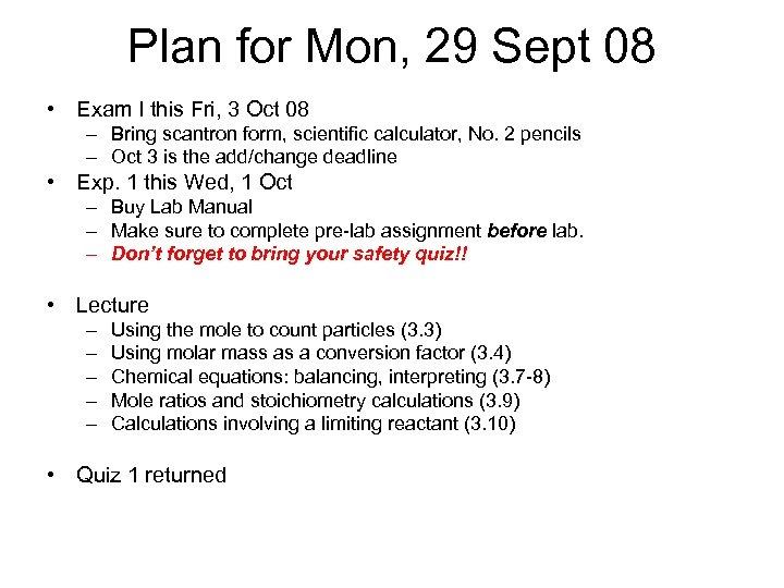 Plan for Mon, 29 Sept 08 • Exam I this Fri, 3 Oct 08