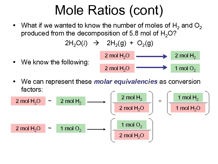 Mole Ratios (cont) • What if we wanted to know the number of moles
